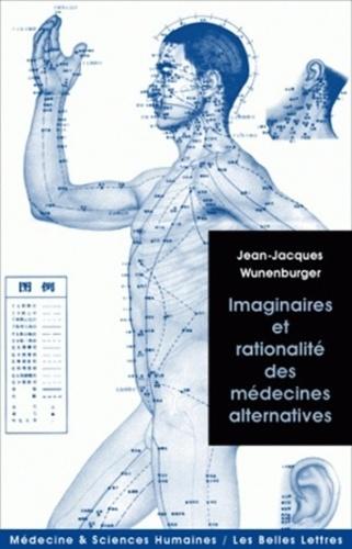 Imaginaires et rationalité des médecines alternatives