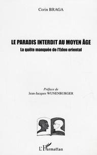 Jean-Jacques Wunenburger - Le paradis interdit au Moyen-Age : la quête manquée de l'Eden oriental.