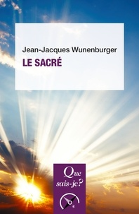 Jean-Jacques Wunenburger - Le sacré.