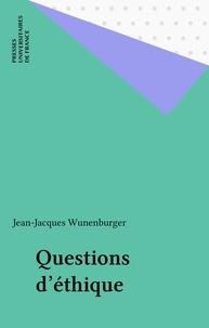 Jean-Jacques Wunenburger - Questions d'éthique.