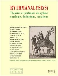 Jean-Jacques Wunenburger et Julien Lamy - Rythmanalyse(s) - Théories et pratiques du rythme, ontologie, définitions, variations.