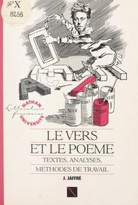 Jean Jaffré et Henri Mitterand - Le vers et le poème - Textes, analyses, méthodes de travail.