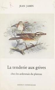 Jean Jamin et Marlène Biton - La tenderie aux grives chez les Ardennais du plateau.