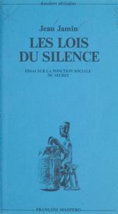 Jean Jamin et Marc Augé - Les lois du silence - Essai sur la fonction sociale du secret.