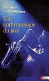 Jean Jamin et Patrick Williams - Une anthropologie du jazz.