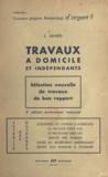 Jean Janin - Travaux à domicile et indépendants - Sélection nouvelle de travaux de bon rapport.