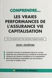 Jean Jardinier - Les vraies performances de l'assurance-vie capitalisation.