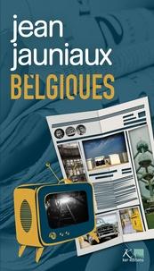 Jean Jauniaux - Belgiques.