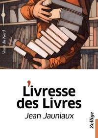 Jean Jauniaux - L'ivresse des livres.