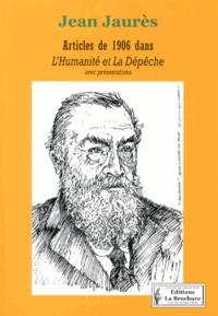 Jean Jaurès - Articles de 1906 dans L'Humanité et La Dépêche.