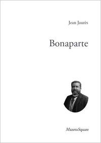 Jean Jaurès - Bonaparte.