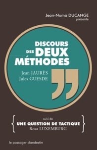 Jean Jaurès et Jules Guesde - Discours des deux méthodes - Suivi de Une question de tactique.