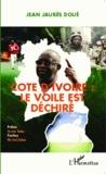 Jean Jaurès Doué - Côte d'Ivoire : le voile est déchiré.