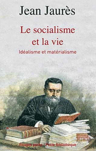Jean Jaurès - Le socialisme et la vie - Idéalisme et matérialisme.