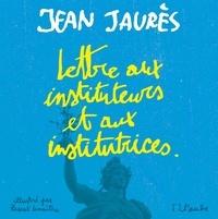 Jean Jaurès et Pascal Lemaître - Lettre aux instituteurs et institutrices.