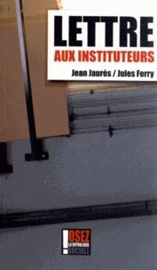 Jean Jaurès et Jules Ferry - Lettre aux instituteurs.
