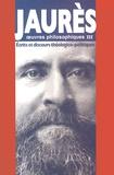 Jean Jaurès - Oeuvres philosophiques - Tome 3, Ecrits et discours théologico-politiques.