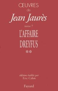 Oeuvres - Tome 7, Les temps de laffaire Dreyfus (1897-1899) Volume 2, Octobre 1898-Septembre 1899.pdf