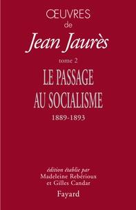 Jean Jaurès - Oeuvres - Tome 2, Le passage au socialisme (1889-1893).