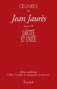 Jean Jaurès - Oeuvres - Tome 10, Laïcité et unité (1904-1905).