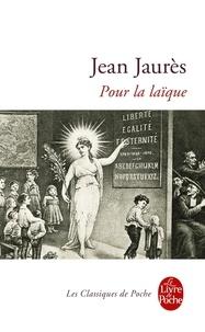 Jean Jaurès - Pour la laïque - 1910.