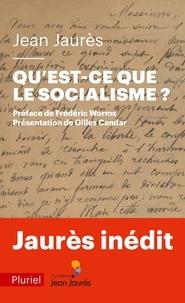 Jean Jaurès - Qu'est-ce que le socialisme ? - Une leçon de philosophie.