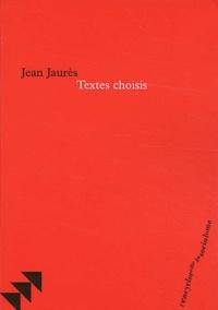Jean Jaurès - Textes choisis.