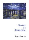 Jean Jaurès - Textes de jeunesse.