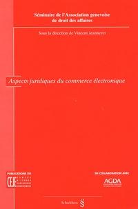 Aspects juridiques du commerce électronique - Séminaire de lAssociation genevoise de droit des affaires.pdf