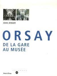 Jean Jenger - Orsay - De la gare au musée.