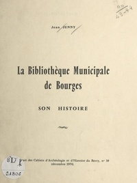 Jean Jenny - La bibliothèque municipale de Bourges - Son histoire.