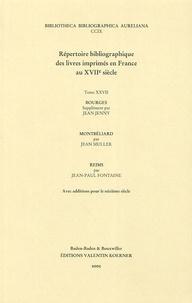Jean Jenny et Jean Muller - Répertoire bibliographique des livres imprimés en France au XVIIe siècle - Tome 27, Bourges-Montbéliard-Reims.