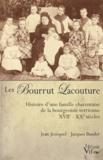 Jean Jézéquel - Les Bourrut Lacouture - Histoire d'une famille charentaise de la bourgeoisie terrienne XVII-XX siècles.
