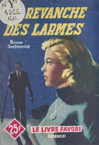 Jean Jilbucq - La revanche des larmes.
