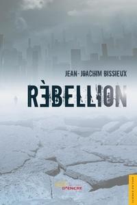 Jean-Joachim Bissieux - Rébellion.