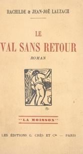 Jean-Joë Lauzach et Rachilde Lauzach - Le val sans retour.