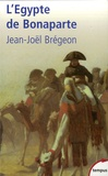 Jean-Joël Brégeon - L'Egypte de Bonaparte.