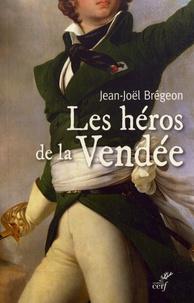 Ebooks gratuits pour téléchargement Android Les héros de la Vendée par Jean-Joël Brégeon