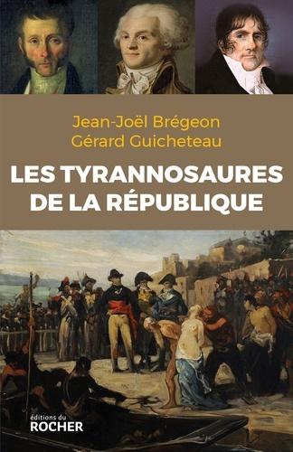 Jean-Joël Brégeon et Gérard Guicheteau - Les tyrannosaures de la République.