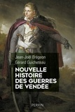 Jean-Joël Brégeon et Gérard Guicheteau - Nouvelle histoire des guerres de Vendée.