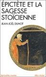 Jean-Joël Duhot - Epictète et la sagesse stoïcienne.