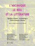 Jean-Joël Duhot - L'archaïque, le réel et la littérature - Quelques chemins en hommage à Gilbert Romeyer Dherbey.