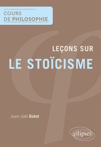 Jean-Joël Duhot - Leçons sur le stoïcisme.