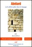 Jean Jolivet et Pierre Abélard - Abélard ou La philosophie du langage.