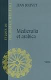 Jean Jolivet - Medievalia et arabica.