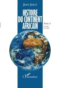 Deedr.fr Histoire du continent africain - Tome 3, De 1939 à nos jours Image
