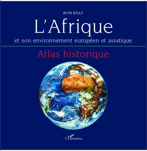 Jean Jolly - L'Afrique et son environnement européen et asiatique.