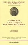 Jean Joncheray - Approches scientifiques des faits religieux.
