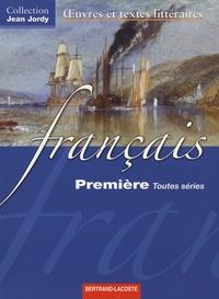 Jean Jordy et Marie-José Jacquens - Francais 1e Toutes séries - Oeuvres et textes littéraires.