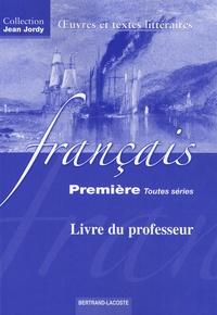 Jean Jordy et Marie-José Jacquens - Français 1ère toutes séries - Oeuvres et textes littéraires, livre du professeur.